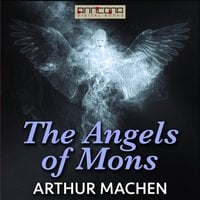 The Angels of Mons - Arthur Machen
