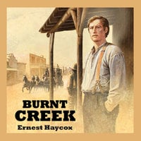 Burnt Creek - Ernest Haycox