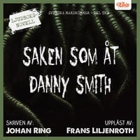 Saken som åt Danny Smith - Johan Ring