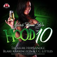 Girls from da Hood 10 - Treasure Hernandez, Blake Karrington, T.C. Littles