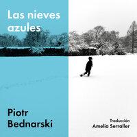 Las nieves azules - Piotr Bednasrki, Piotr Bednarski