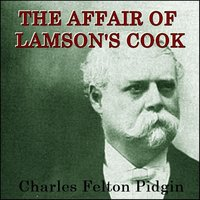 The Affair of Lamson's Cook - Charles Felton Pidgin