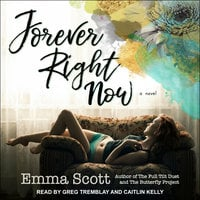 Forever Right Now - Emma Scott