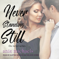 Never Standing Still - Anie Michaels