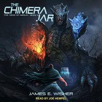The Chimera Jar - James E. Wisher