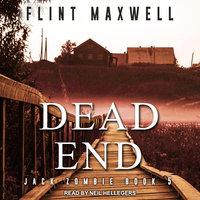 Dead End: A Zombie Novel - Flint Maxwell