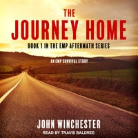 The Journey Home: An EMP Survival Story - John Winchester
