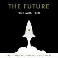 The Future - Nick Montfort