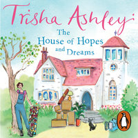 The House of Hopes and Dreams - Trisha Ashley