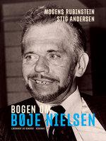 Bogen om Bøje Nielsen - Stig Andersen, Mogens Rubinstein