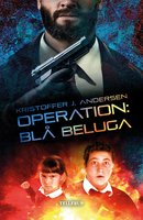 Operation: Blå Beluga - Kristoffer Jacob Andersen
