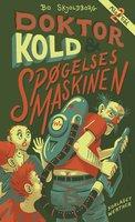 Doktor Kold og spøgelsesmaskinen - Bo Skjoldborg