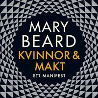 Kvinnor och makt : Ett manifest - Mary Beard