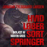 Hvid løber Sort springer - Jonatan Tylsgaard Larsen