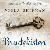 Brudekisten - Viola Shipman
