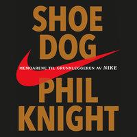 Shoe dog - J.R. Moehringer, Phil Knight