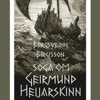 Soga om Geirmund Heljarskinn - Bergsveinn Birgisson