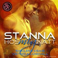 Stanna hos mig inatt - Shailene Craig, Viktoria Lundvall