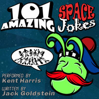 101 Amazing Space Jokes - Jack Goldstein