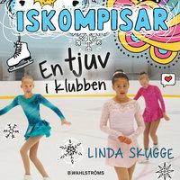 Iskompisar 1 - En tjuv i klubben - Linda Skugge