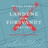 Landene som forsvandt - Bjørn Berge