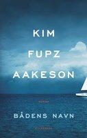 Bådens navn - Kim Fupz Aakeson
