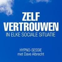 Zelfvertrouwen in elke sociale situatie - Dave Albrecht