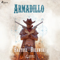 Armadillo - Bartosz Orlewski