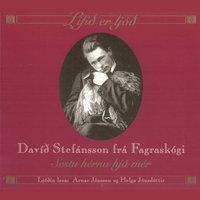 Sestu hérna hjá mér - Davíð Stefánsson frá Fagraskógi