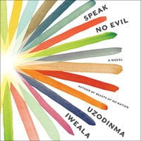 Speak No Evil - Uzodinma Iweala