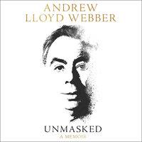 Unmasked: A Memoir - Andrew Lloyd Webber