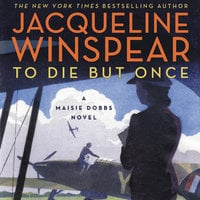 To Die but Once - Jacqueline Winspear