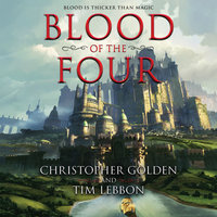 Blood of the Four - Christopher Golden, Tim Lebbon