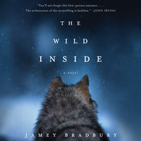 The Wild Inside - Jamey Bradbury