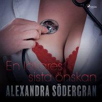 En läkares sista önskan - Alexandra Södergran