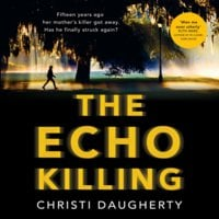 The Echo Killing - Christi Daugherty