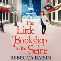 The Little Bookshop On The Seine - Rebecca Raisin