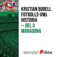 Fotbolls-VMs historia. Del 3 - Maradona