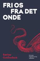 Fri os fra det onde - Sørine Gotfredsen