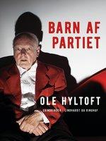 Barn af partiet - Ole Hyltoft