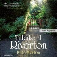Tilbake til Riverton - Kate Morton