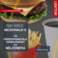 Imperium McDonald's. Od przedstawiciela handlowego do milionera. Ray Kroc - Łukasz Tomys,Kinga Kosecka