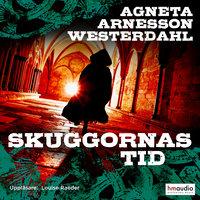 Skuggornas tid - Agneta Arnesson Westerdahl