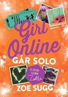 Girl Online 3 - Går solo - Zoe Sugg