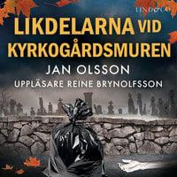 Likdelarna vid kyrkogårdsmuren - Jan Olsson