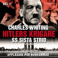 Hitlers krigare: SS sista strid - Del 1 - Charles Whiting