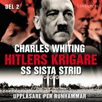 Hitlers krigare: SS sista strid - Del 2 - Charles Whiting