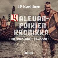 Kalevanpoikien kronikka - Juha-Pekka Koskinen