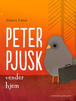 Peter Pjusk vender hjem - Robert Fisker