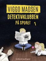 Detektivklubben på sporet - Viggo Madsen